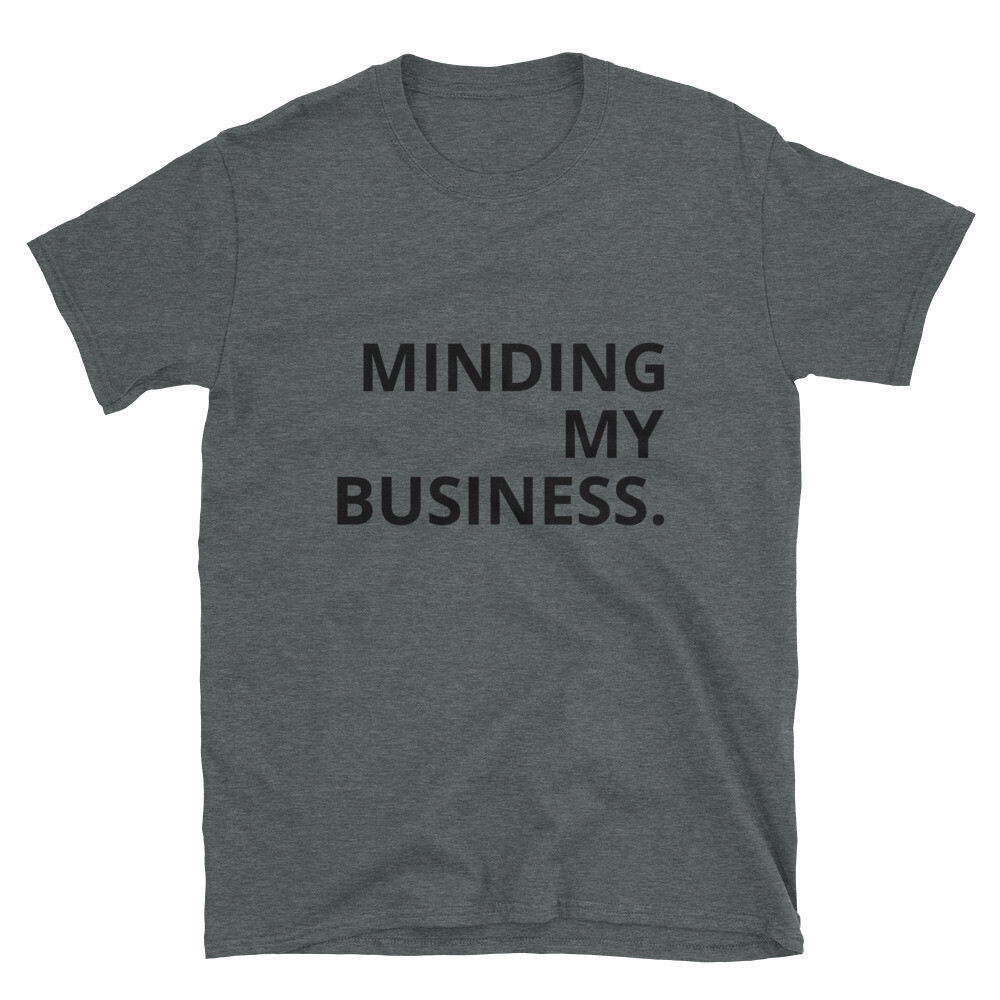 Minding My Business. Short-Sleeve Unisex T-Shirt