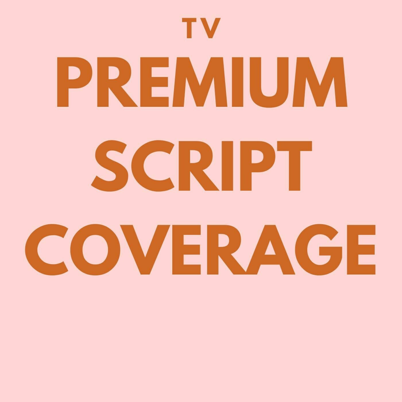 TV - Premium Script Coverage