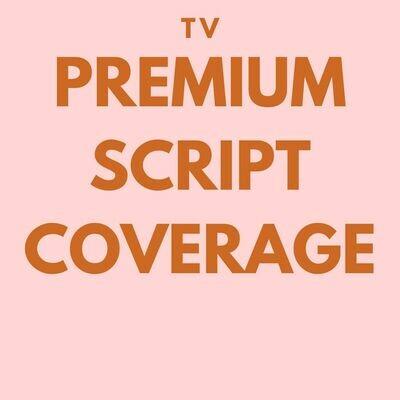 TV - Premium Script Coverage