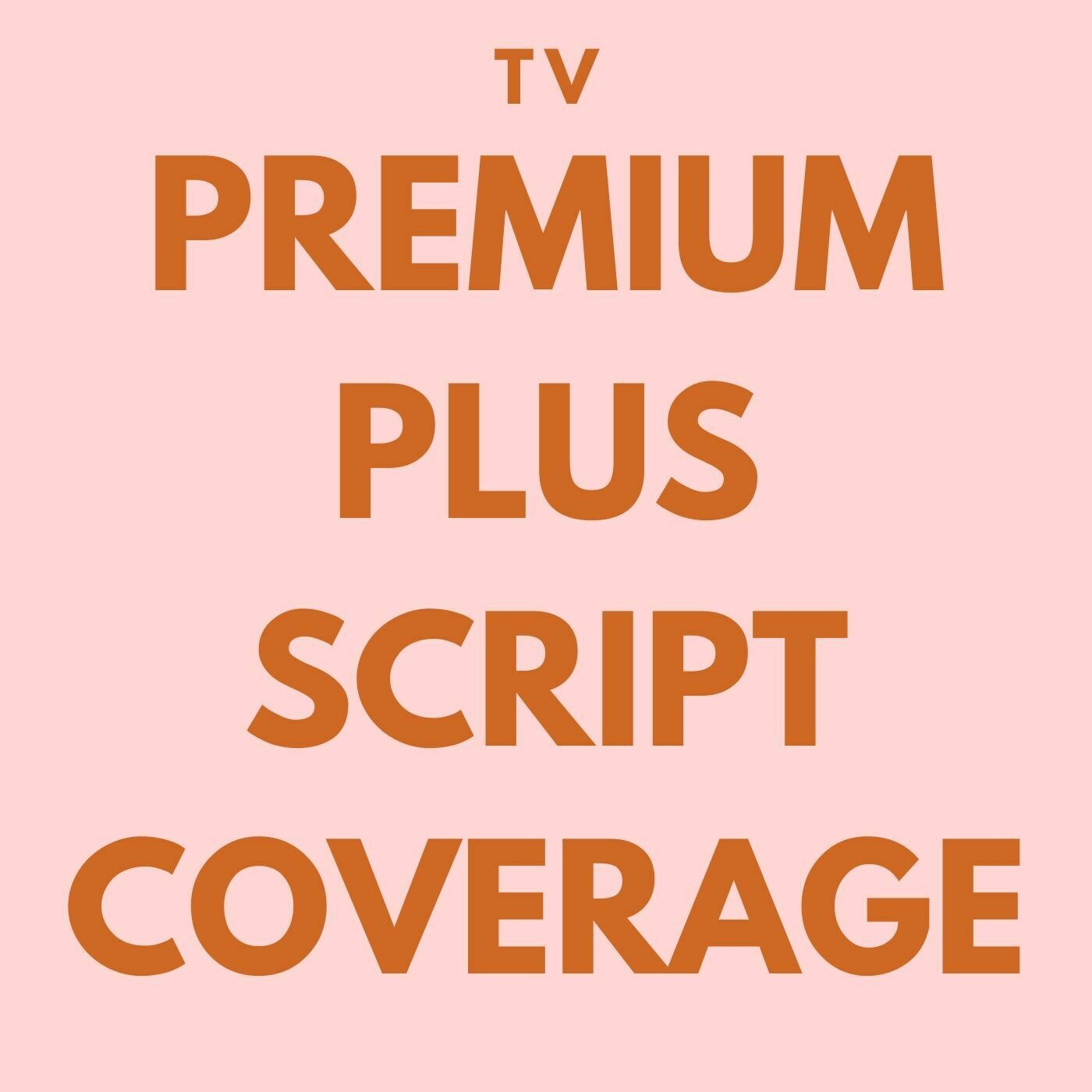 TV - Premium Plus Script Coverage