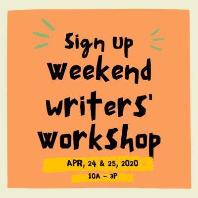 Weekend Writing Workshop (Apr 24 & 25, 2021)