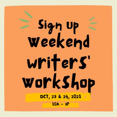 Weekend Writing Workshop (Oct 23 & 24, 2021)