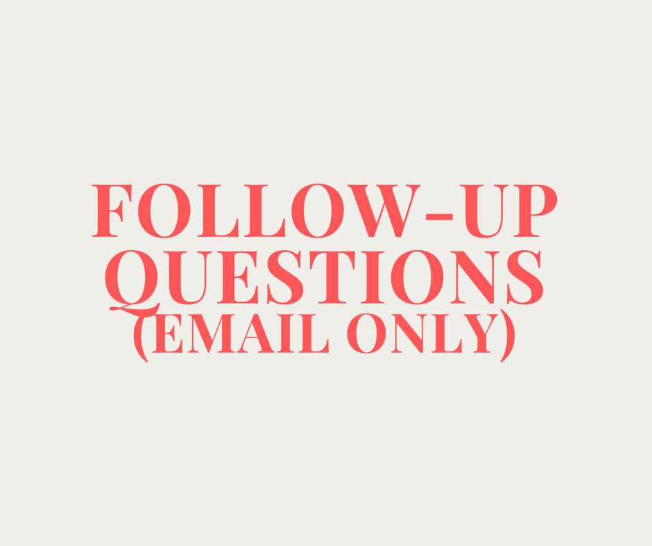 Follow-up Questions (Email Only)