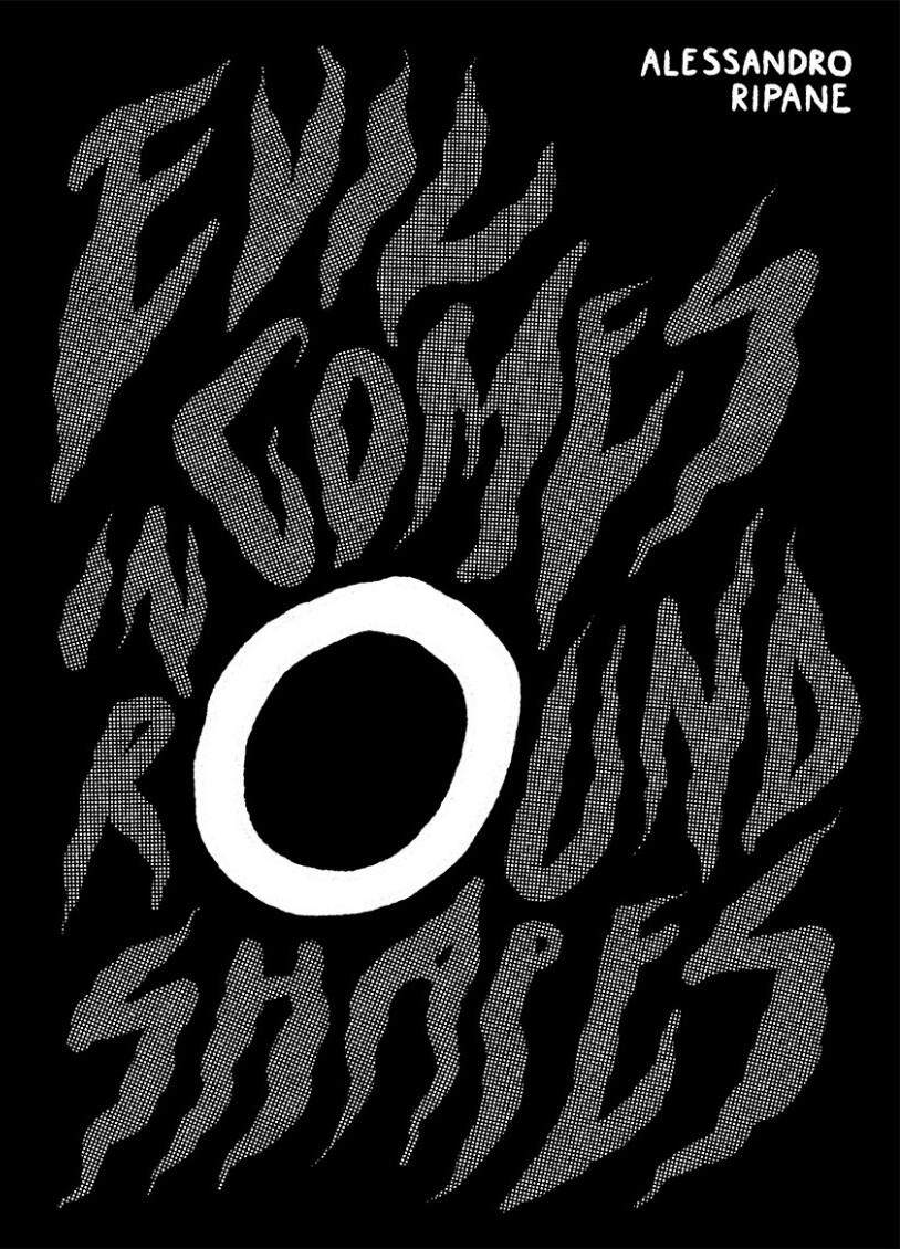Evil comes in round shapes di Alessandro Ripane