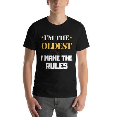 I'm the oldest i make the rules Short-Sleeve Unisex T-Shirt