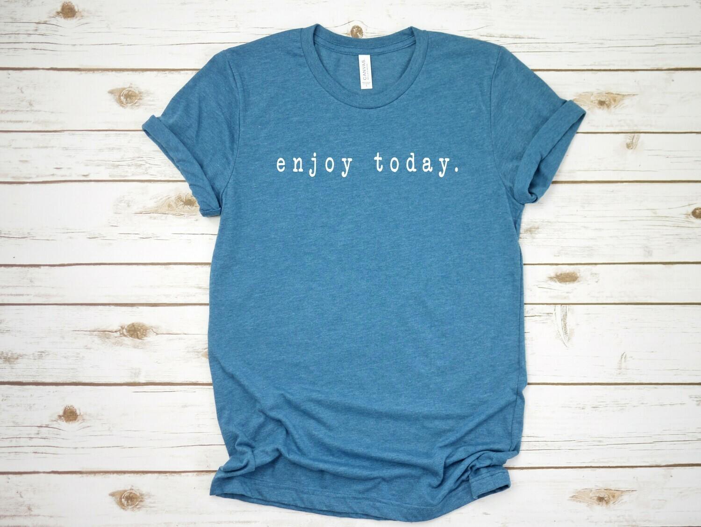 enjoy today.