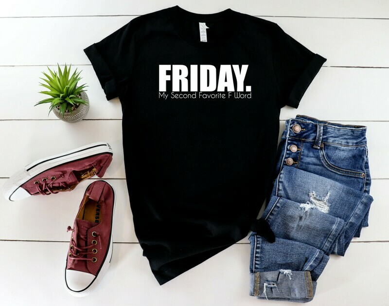 Friday (My second favorite f word)