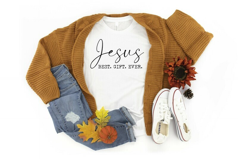 Jesus Best. Gift. Ever.