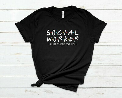 Social Worker Ill be there for you