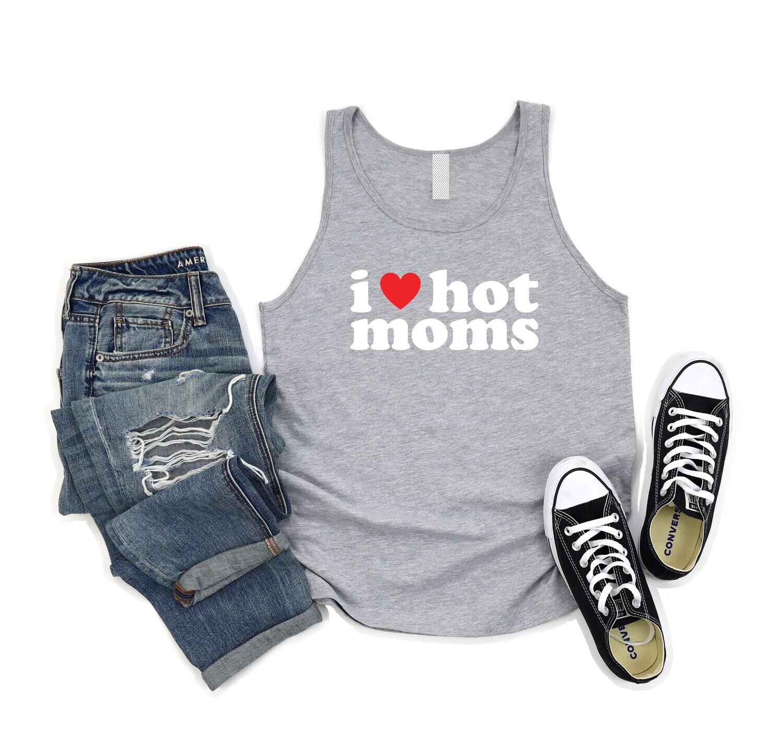 I love hot moms