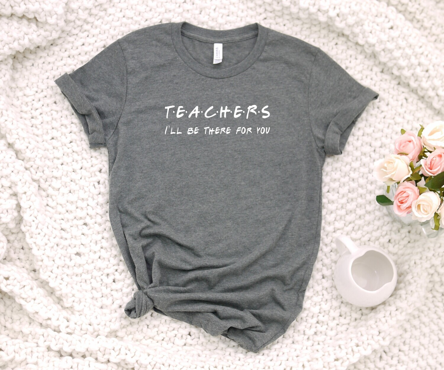 Teachers I'll be there for you