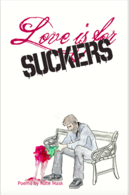 """Love Is For Suckers"" Chapbook"