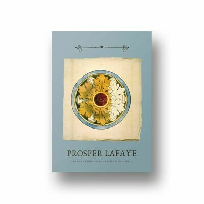 Prosper Lafaye, French Stained Glass Artist Edition 2