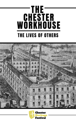 Chester Workhouse: The Lives of Others