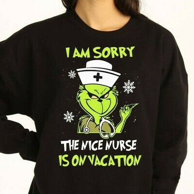 The Grinch I Am Sorry The Nice Nurse Is On Vacation Merry Christmas Gift For Lovers Merry Christmas Noel Family Friends Vacation T-Shirt Gift Long Sleeve Hoodie Sweatshirt