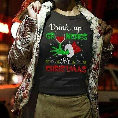 Drink Up Grinches It's Christmas,Christmas Shirt,Drinking Christmas Shirt,Christmas Grinch Tee,Grinch Christmas Shirt Gifts T-Shirt Long Sleeve Hoodie Sweatshirt