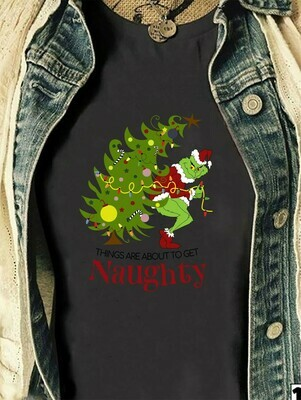 Things Are About To Get Naughty The Grinch Resting Grinch Face Merry Christmas Gift Noel Holly Jolly Holiday Family Vacation Friends T-Shirt Jolly Family Gifts