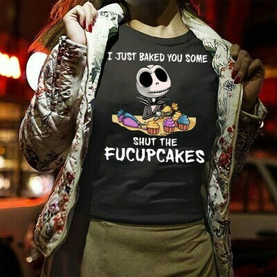 Jack Skellington I Just Baked You Some Shut The Fucupcakes The Nightmare Before Christmas Disney Villains Halloween Unisex T-Shirt Jolly Family Gifts