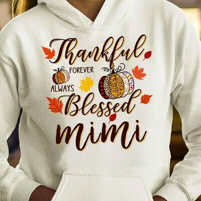 Thanksgiving Thanksful forever always blessed mimi mom life gifts t-shirt aunt auntie mom mother mama mimi nana grandma life Long Sleeve Sweatshirt Hoodie Jolly Family Gifts