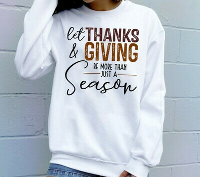 Let Thanks And Giving Be More Than Just A Season Family Shirt turkey shirt Thanksgiving Shirt family matching Tee thanksgiving T Shirt Long Sleeve Sweatshirt Hoodie Jolly Family Gifts