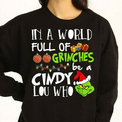 In a world full of Grinches be a Cindy Lou Who The Grinch Resting Grinch Face Merry Christmas Xmas Holiday Family T-Shirt Long Sleeve Sweatshirt Hoodie Jolly Family Gifts