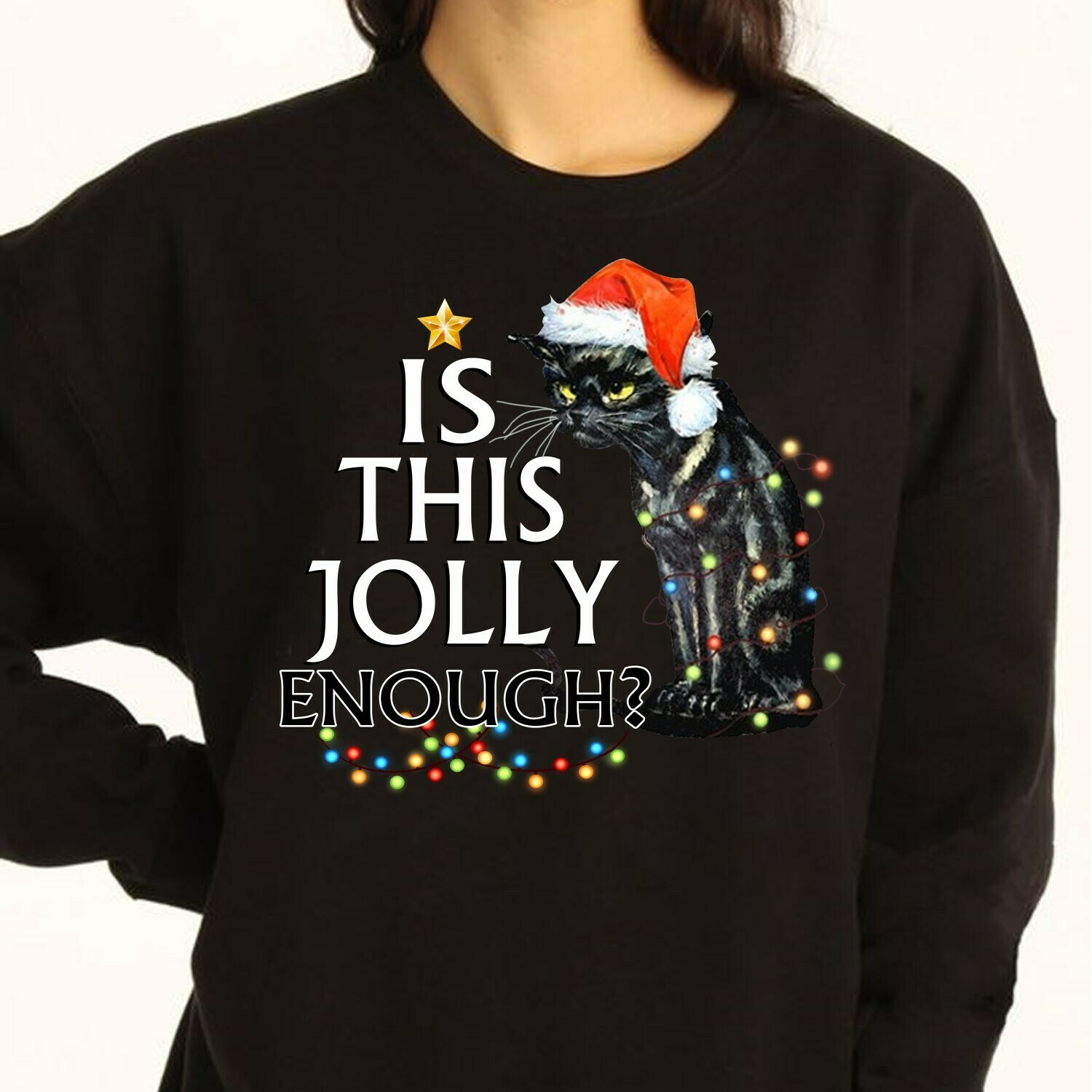 Black Cat Is This Jolly Enough Noel Merry Christmas 2019 Gift For Lovers Cat Merry Christmas Noel Family Vacation Friends Team Party T-Shirt Long Sleeve Sweatshirt Hoodie Jolly Family Gifts