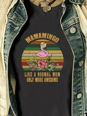 Mamamingo like a normal mom only more awesome Flamingo Grammingo Gift for mama grandma nana momlife from son daughter husband T Shirt Long Sleeve Sweatshirt Hoodie Jolly Family Gifts
