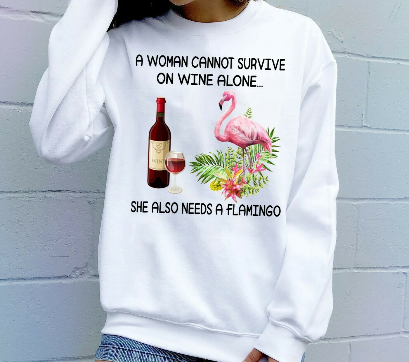 A Woman Cannot Survive On Wine Alone She Also Needs A Flamingo gift shirt for Women Mom Grandma who loves drink wine and Flamingo Long Sleeve Sweatshirt Hoodie Jolly Family Gifts