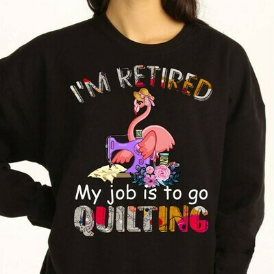 Flamingo tailor sewing I'm retired. My job is to go quilting Gifts Shirts for mama grandma women lady funny flamingo fashion designer Long Sleeve Sweatshirt Hoodie Jolly Family Gifts