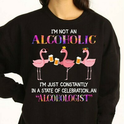Flamingos drink wine beers I'm not an alcoholic I'm just constantly in a state of celebrations an alcohologist gifts t-shirts tee Long Sleeve Sweatshirt Hoodie Jolly Family Gifts