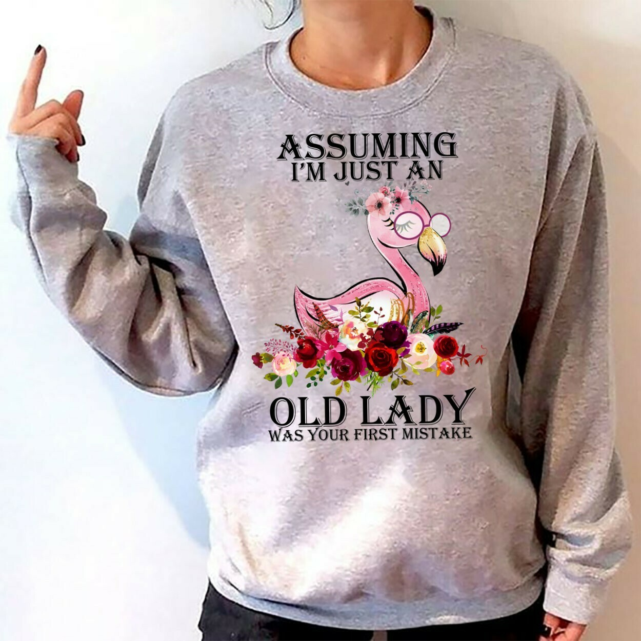 Assuming I'm Just An Old Lady Was Your First Mistake Gift for Lovers Pink Flamingo life, Flamingo Flower Shirt, Granfma Flamingo Gift Idea Long Sleeve Sweatshirt Hoodie Jolly Family Gifts