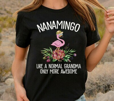 Flamingo Nanamingo Like a normal grandma only more awesome Gifts T-Shirts for Nana Grandmother Mother Mom Family Vacation Shirt Tee Long Sleeve Sweatshirt Hoodie Jolly Family Gifts