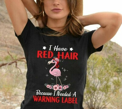 I have red hair because I needed a warning label, Flamingo team party, Flamingo gang funny birthday gift T-shirt Long Sleeve Sweatshirt Hoodie Jolly Family Gifts