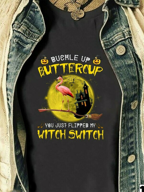 Flamingo Buckle Up Buttercup You Just Flipped My Witch Switch gift shirt Halloween Day, Lovers Halloween Long Sleeve Sweatshirt Hoodie Jolly Family Gifts