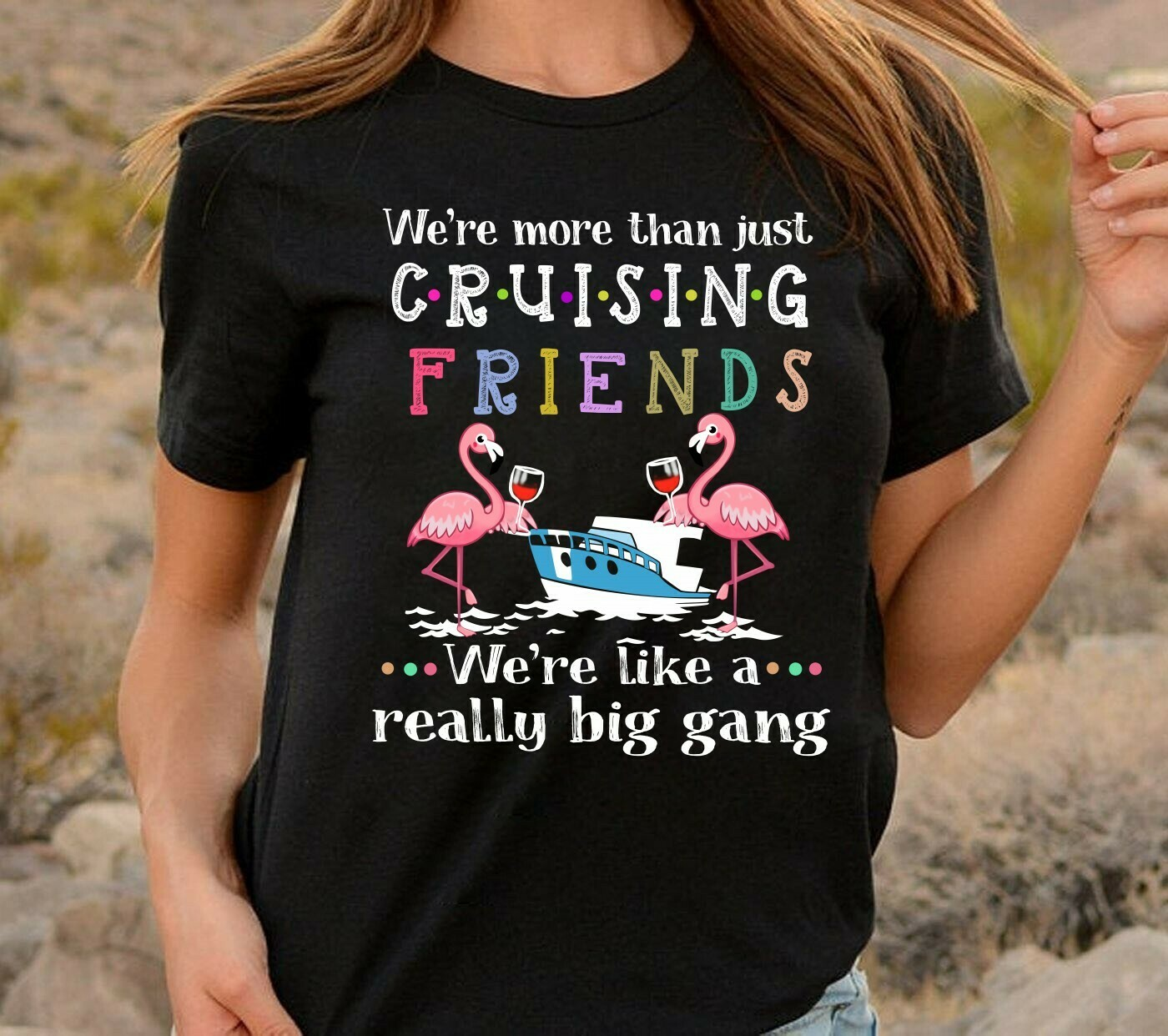 We're More Than Just Cruising Friends Really Big Gang Funny Flamingo Drink Wine Party Vacation Gift For Friends Team Group Girls T Shirt Long Sleeve Sweatshirt Hoodie Jolly Family Gifts