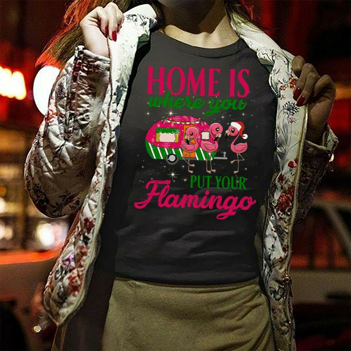 Flamingo Satan Home Is Where You Put Your Flamingo Gifts For Lovers Christmas Camper Noel Family Vacation Team Party T-Shirt Long Sleeve Sweatshirt Hoodie Jolly Family Gifts