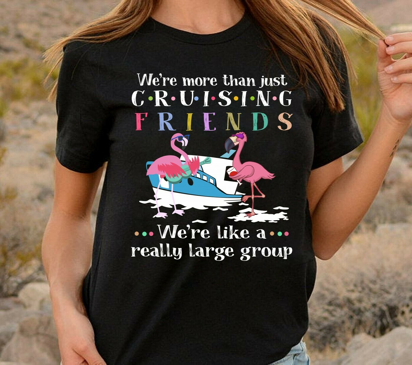 We're More Than Just Cruising Friends Really Large Group - Funny Flamingo Play Guitar Drink Wine Party Vacation Gift For Friends Team TShirt Long Sleeve Sweatshirt Hoodie Jolly Family Gifts