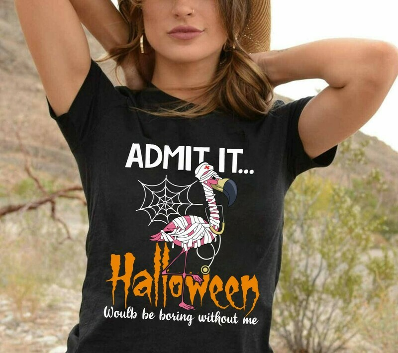 Flamingo Mummy Nurse Admit It Halloween Would Be Boring Without Me Gift For Love Nurselife Heartbeats Nursing RN Registered Halloween Shirt Long Sleeve Sweatshirt Hoodie Jolly Family Gifts
