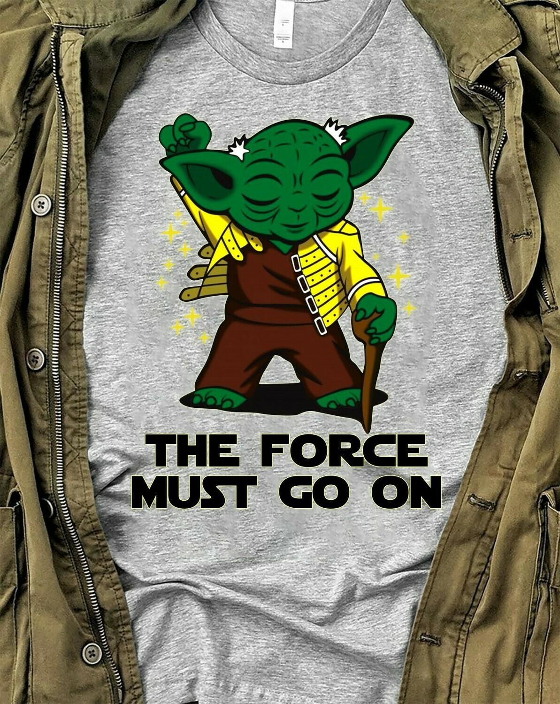 The Force must go on Yoda Freddie Mercury Baby Yoda Is My Patronus Star Wars Parody Mandalorian Ugly Xmas Boba Fett Air Jordan parody Shirt Long Sleeve Sweatshirt Hoodie Jolly Family Gifts