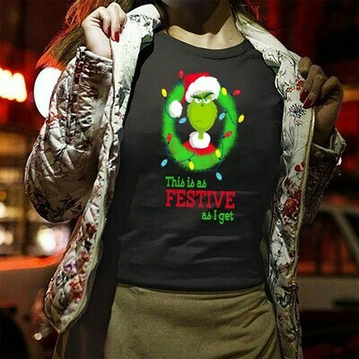 This is as festive as I get The Grinch Merry Christmas Xmas Gifts Noel Holly Jolly Holiday Family Vacation Friends Team Party T-Shirt Long Sleeve Sweatshirt Hoodie Jolly Family Gifts