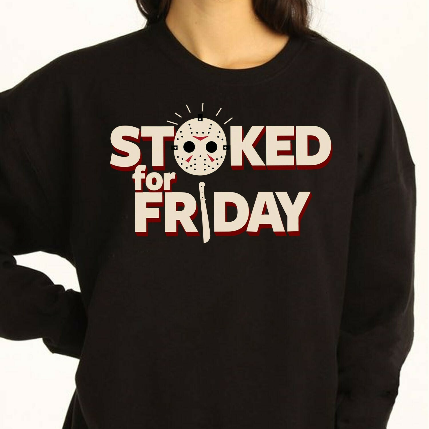 Funny Horror Stoked For Friday Jason Voorhees Friday The 13th Villains Halloween Movie Mashup Halloween Squad Tee T Shirt Long Sleeve Sweatshirt Hoodie Jolly Family Gifts