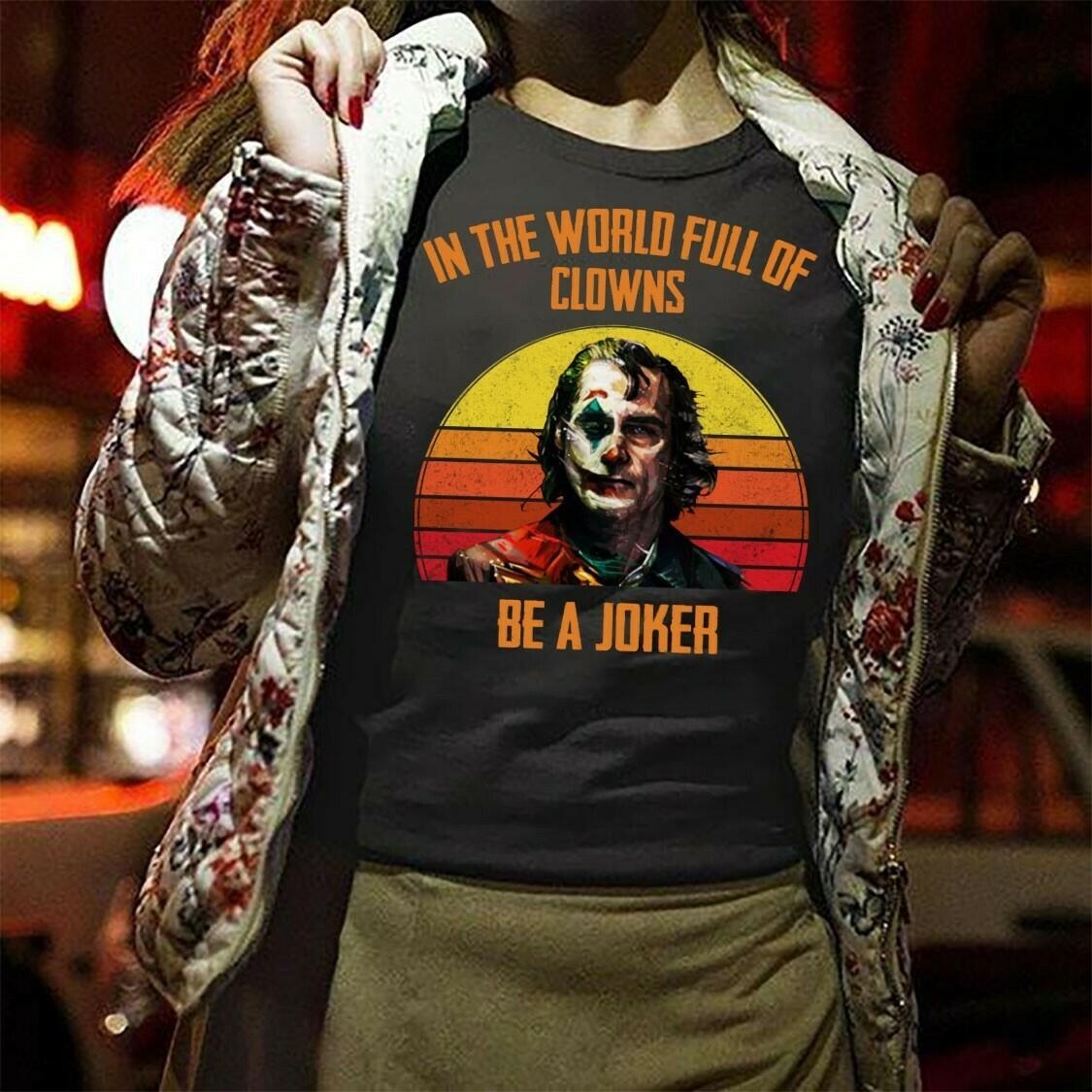 Joaquin Phoenix 2019 In The World Full Of Clowns Be A Joker Gifts Idea For Fans Here Comes Your Favorite Villain Halloween Movie T-shirt Long Sleeve Sweatshirt Hoodie Jolly Family Gifts