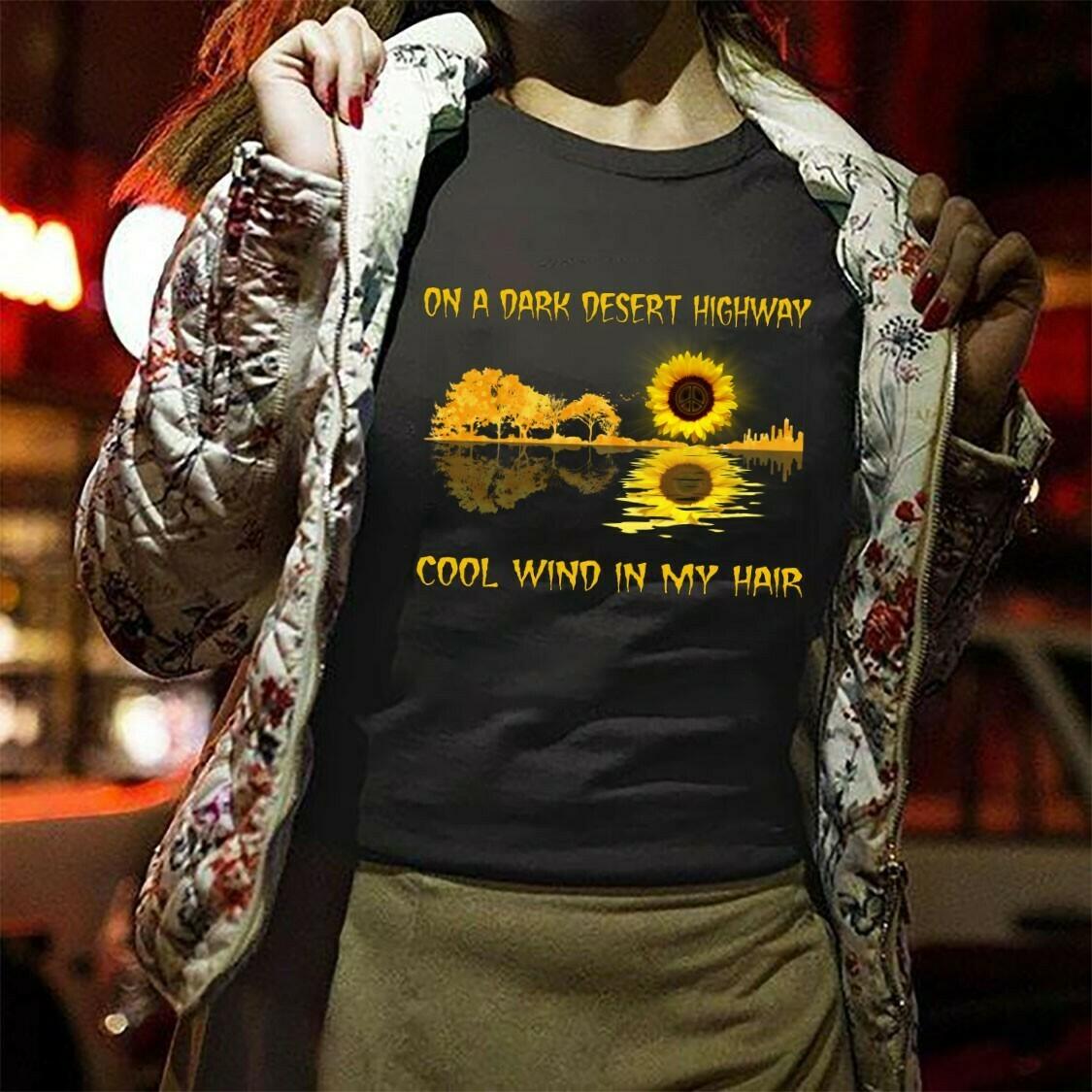 Sunflower Guitar Lake Shadow On A Dark Desert Highway Cool Wind In My Hair Bad Girls In The Moonlight Gifts For Love Grandmalife Mom T-shirt Long Sleeve Sweatshirt Hoodie Jolly Family Gifts