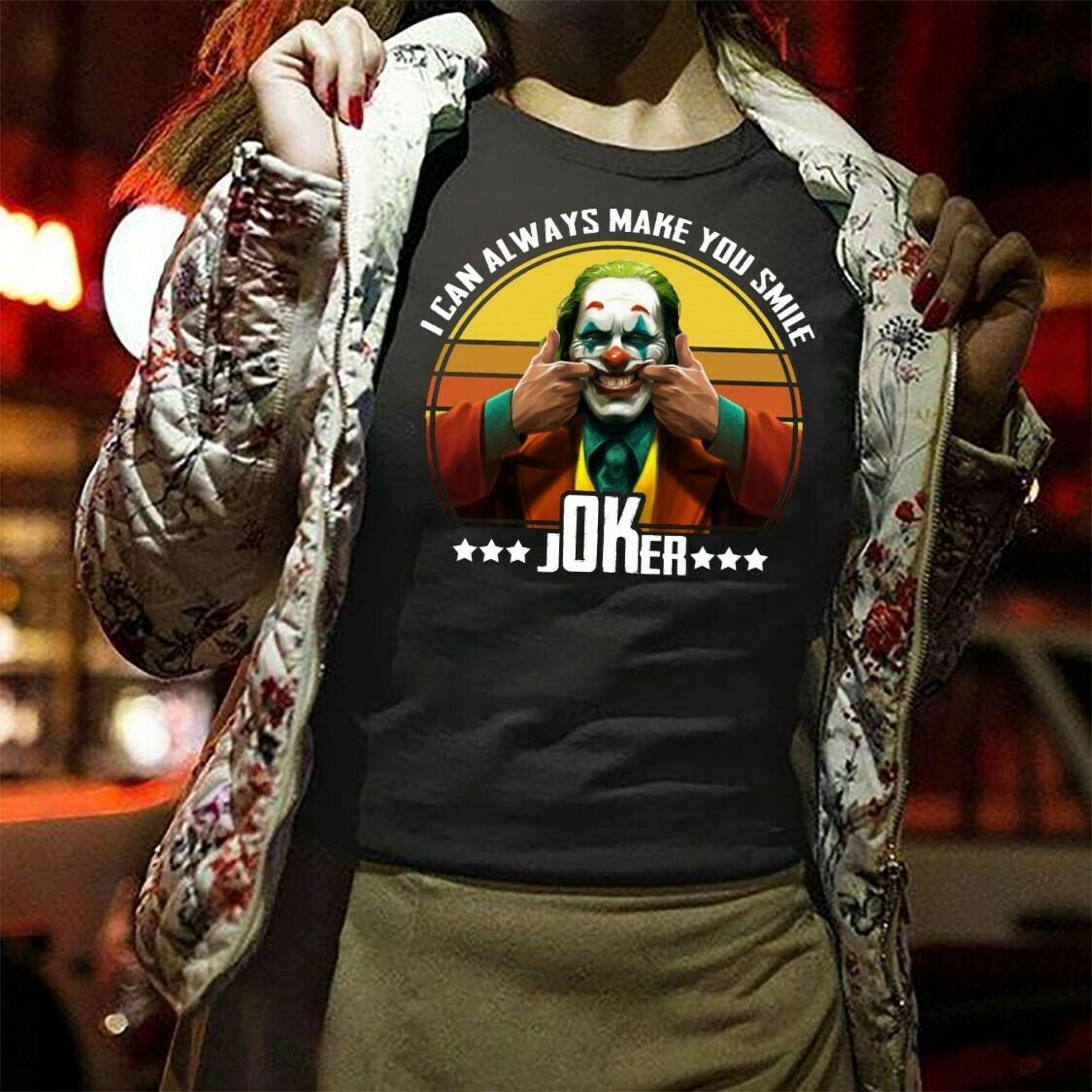 Joaquin Phoenix Joker 2019 I Can Always Make You Smile jOKer Gift For Fans Here Comes Your Favorite Villain Halloween Horror Movie T-Shirt Long Sleeve Sweatshirt Hoodie Jolly Family Gifts