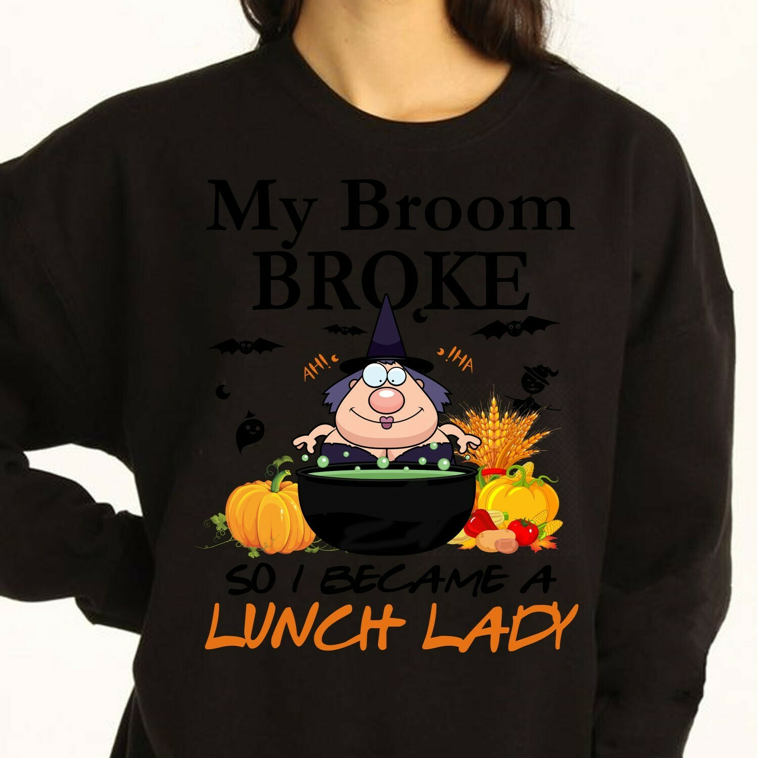 Funny Witch My Broom Broke So I Became A Lunch Lady Gifts For Family Women Grandma Momther Party Vacation On Halloween Day Unisex T-shirt Long Sleeve Sweatshirt Hoodie Jolly Family Gifts