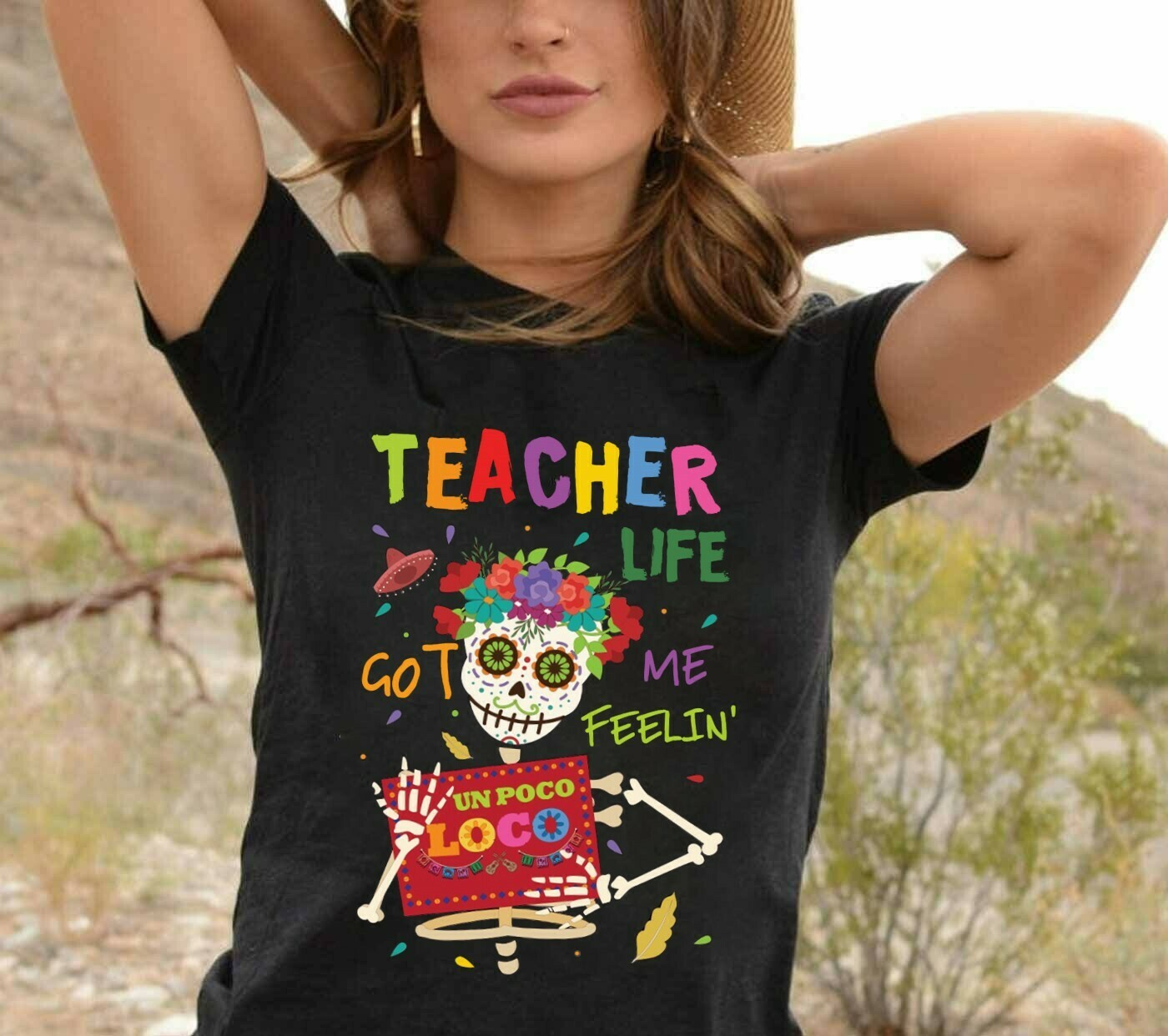 Skeleton Teacher Life Got Me Feelin Un Poco Loco Gifts For Teacher TeacherLife Lecture Graduation School Halloween T-Shirt Long Sleeve Sweatshirt Hoodie Jolly Family Gifts