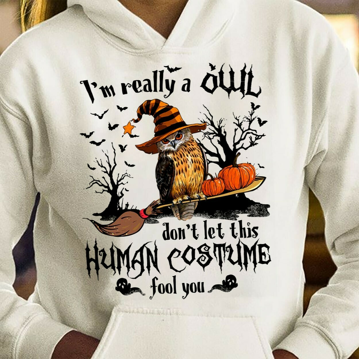 I'm Really A Owl Don't Let This Human Costume Fools You Halloween Pumpkin Witch Ghost Bat Family Vacation Team Party Gifts T-Shirt Long Sleeve Sweatshirt Hoodie Jolly Family Gifts