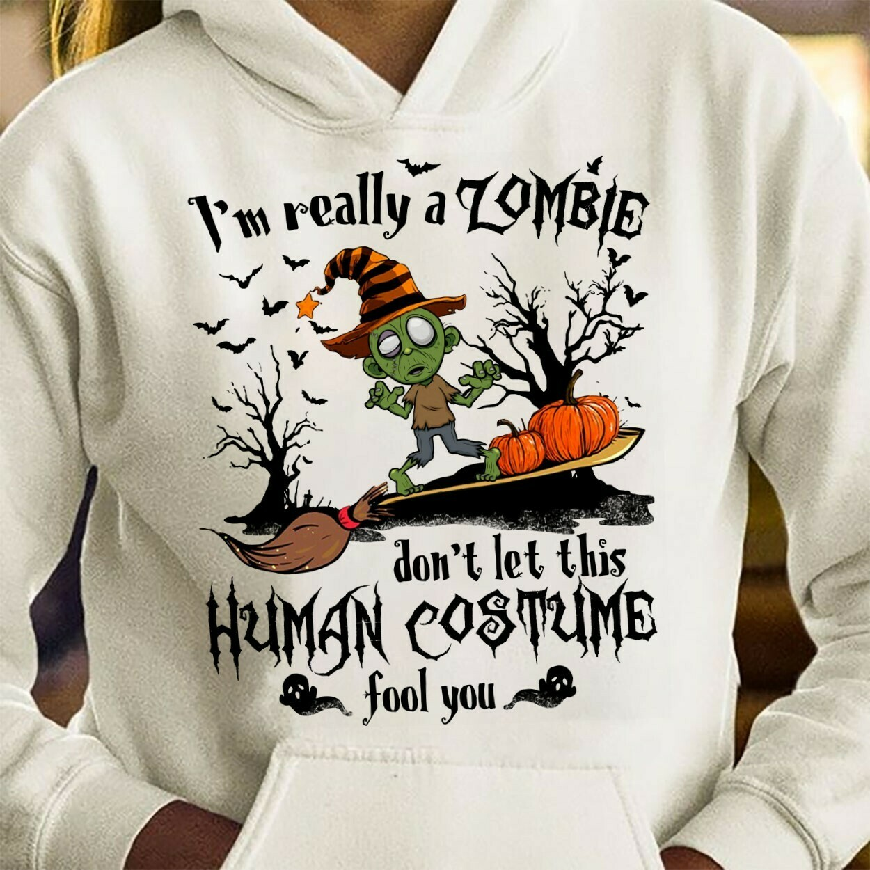 I'm Really A Zompie Don't Let This Human Costume Fools You Halloween Pumpkin Witch Ghost Bat Family Vacation Team Party Gifts T-Shirt Long Sleeve Sweatshirt Hoodie Jolly Family Gifts