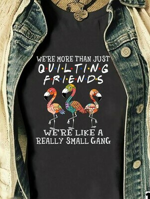 Funny Flamingo Patchwork We're More Than Just Quilting Friends We're like a Really Small Gang Gift Shirt For Quilters Women Grandma Mom Long Sleeve Sweatshirt Hoodie Jolly Family Gifts