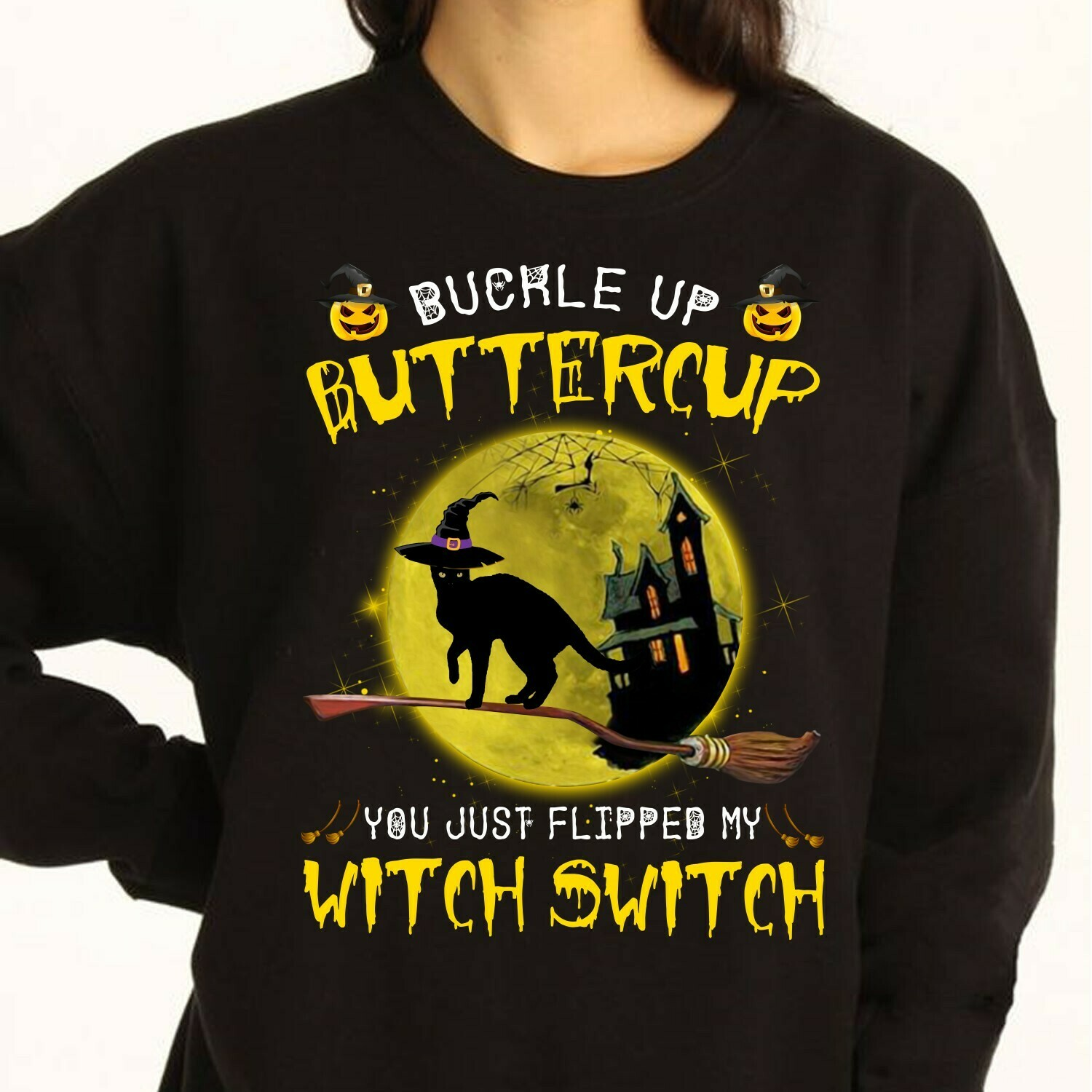 Black Cat Buckle Up Buttercup You Just Flipped My Witch Switch gift Lovers Halloween Day Family Vacation Team Party Gifts T-Shirt Long Sleeve Sweatshirt Hoodie Jolly Family Gifts
